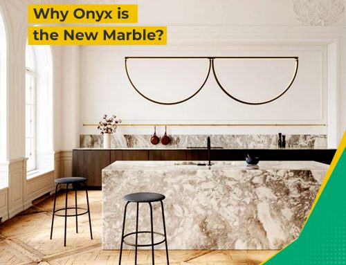 Why Onyx is the New Marble?