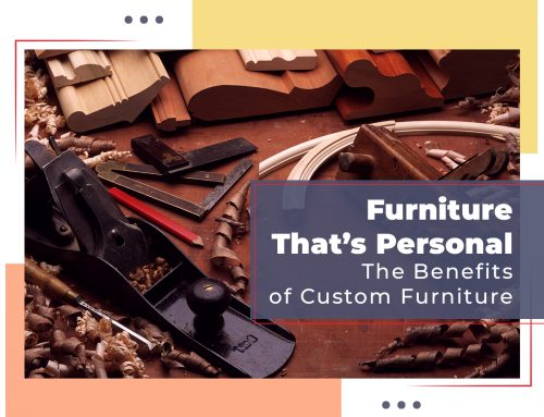 Furniture That's Personal: The Benefits of Custom Furniture