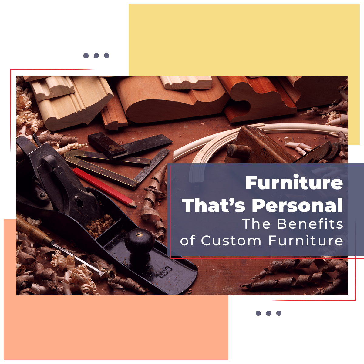 Benefits of custom furniture - Blog cover