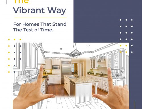The Vibrant Way: For Homes That Stand The Test of Time
