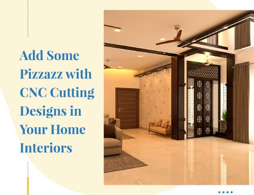 Add Some Pizzazz with CNC Cutting Designs in Your Home Interiors