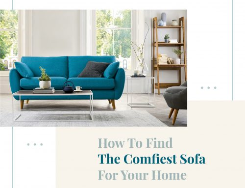 How To Find The Comfiest Sofa For Your Home