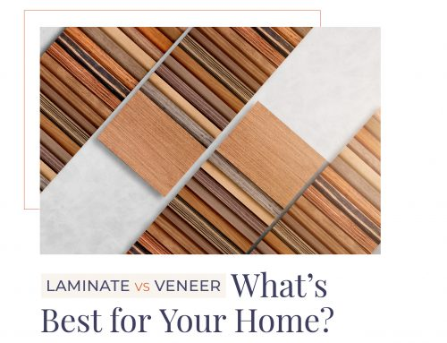 Laminate vs Veneer – What's Best for Your Home?