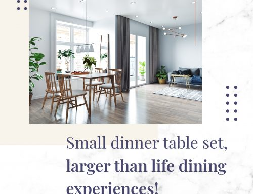Small dinner table set, larger than life dining experiences!